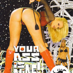 YOUR ASS IS MINE